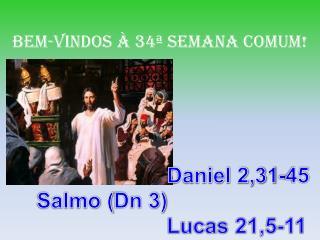 BeM-VINDOS À 34ª  SEMANA COMUM!