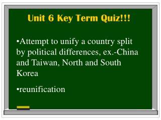 Unit 6 Key Term Quiz!!!