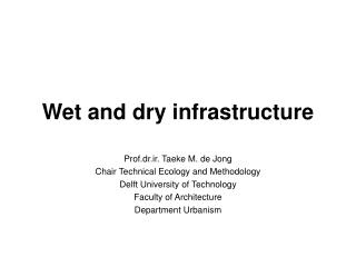 Wet and dry infrastructure