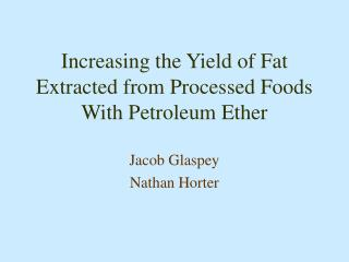 Increasing the Yield of Fat Extracted from Processed Foods With ...