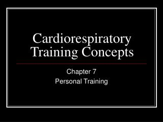 Cardiorespiratory Training Concepts