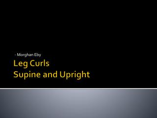 Leg Curls Supine and Upright