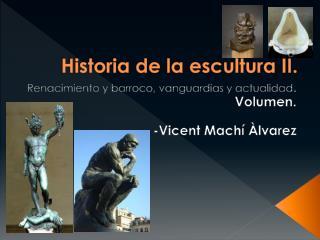 Historia de la escultura II.