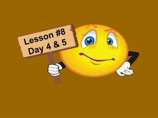 Lesson #8 Day 4 & 5