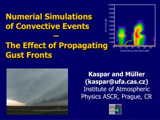 Numerial Simulations  of Convective Events �  The Effect of Propagating  Gust Fronts