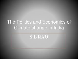 The Politics and Economics of Climate change in India