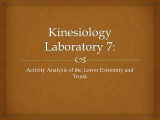 Kinesiology Laboratory 7: