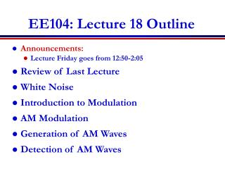 EE104: Lecture 18 Outline