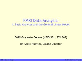 FMRI Data Analysis: I. Basic Analyses and the General Linear Model