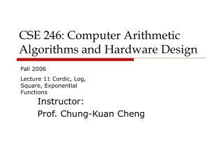 CSE 246: Computer Arithmetic Algorithms and Hardware Design