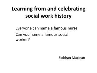 Learning from and celebrating social work history
