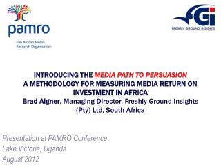 Presentation at PAMRO Conference Lake Victoria, Uganda August 2012