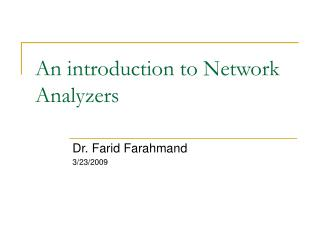 An introduction to Network Analyzers