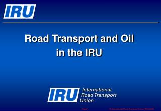 Road Transport and Oil  in the IRU