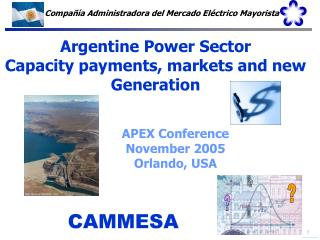 Argentine Power Sector  Capacity payments, markets and new Generation