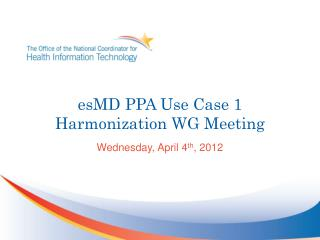 esMD  PPA Use Case 1 Harmonization WG Meeting