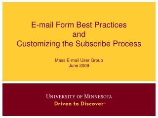 E-mail Form Best Practices and Customizing the Subscribe Process Mass E-mail User Group June 2009
