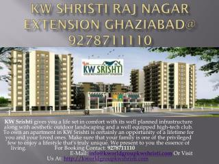 KW shristi Raj Nagar Extension Ghaziabad@ 9278711110