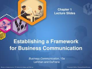 Establishing a Framework  for Business Communication