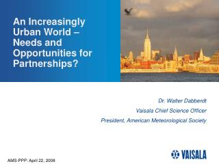 An Increasingly Urban World –  Needs and Opportunities for Partnerships?