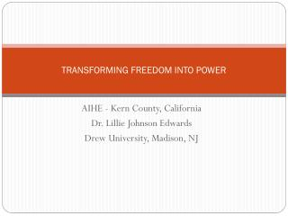 TRANSFORMING FREEDOM INTO POWER