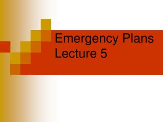 Emergency Plans Lecture 5