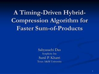 A Timing-Driven Hybrid-Compression Algorithm for Faster Sum-of-Products