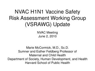 NVAC H1N1 Vaccine Safety  Risk Assessment Working Group (VSRAWG) Update