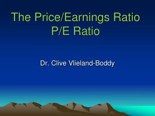 The Price/Earnings Ratio P/E Ratio