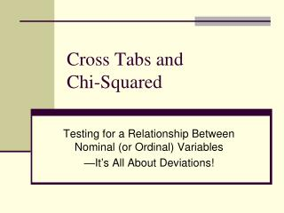 Cross Tabs and  Chi-Squared