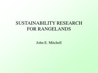 SUSTAINABILITY RESEARCH FOR RANGELANDS
