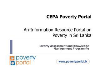 CEPA Poverty Portal  An Information Resource Portal on Poverty in Sri Lanka