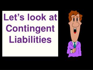 Let s look at Contingent Liabilities