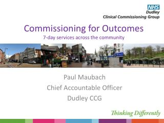 Commissioning for Outcomes 7-day services across the community