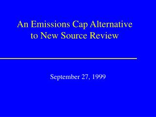 An Emissions Cap Alternative  to New Source Review