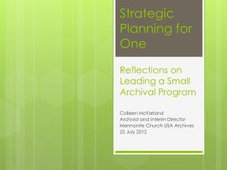 Strategic Planning for One Reflections on Leading a Small Archival Program