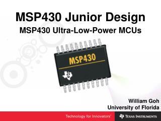 MSP430 Junior Design