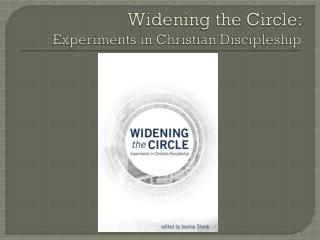 Widening the Circle:  Experiments in Christian Discipleship