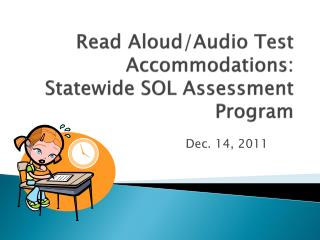Read Aloud/Audio Test Accommodations:  Statewide SOL Assessment Program