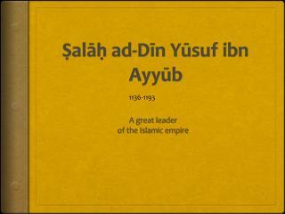 Ṣalāḥ ad- Dīn Yūsuf ibn Ayyūb