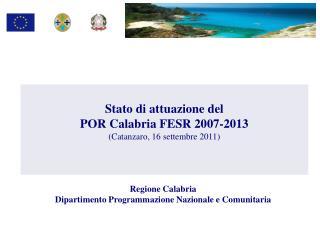 Stato  di attuazione del  POR  Calabria FESR  2007-2013 (Catanzaro, 16 settembre 2011)