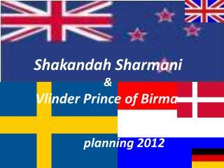Shakandah Sharmani & Vlinder  Prince  of Birma