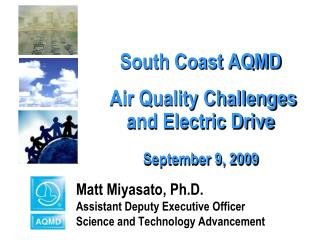 South Coast AQMD  Air Quality Challenges and Electric Drive September 9, 2009