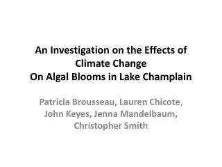 An Investigation on the Effects of Climate Change On Algal Blooms in Lake Champlain