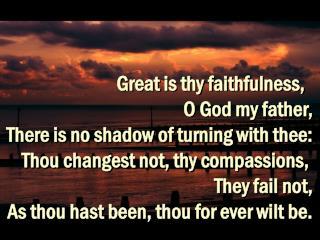 Great is thy faithfulness,