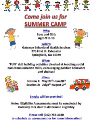 Who : Boys and Girls Ages 9 to  15 Where : Gateway Behavioral Health Services