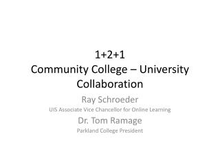 1+2+1  Community College – University  Collaboration