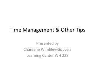 Time Management & Other Tips