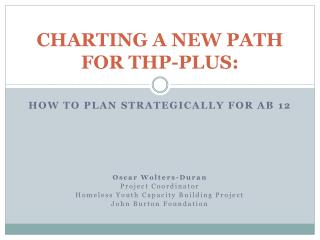 CHARTING A NEW PATH FOR THP-PLUS: