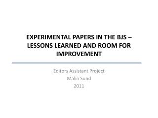 EXPERIMENTAL PAPERS IN THE BJS – LESSONS LEARNED AND ROOM FOR IMPROVEMENT
